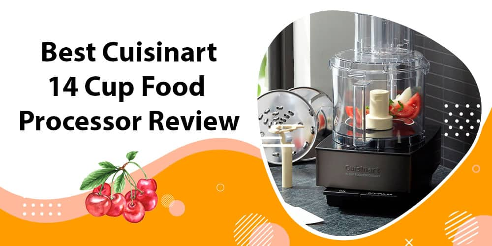 Best Cuisinart 14 Cup Food Processor Review