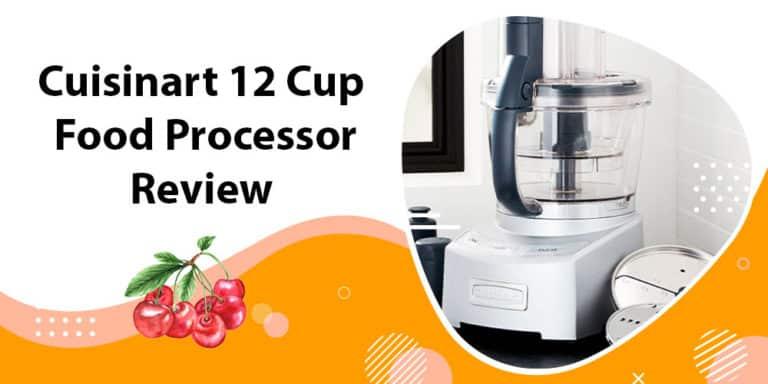Cuisinart 12 Cup Food Processor Review