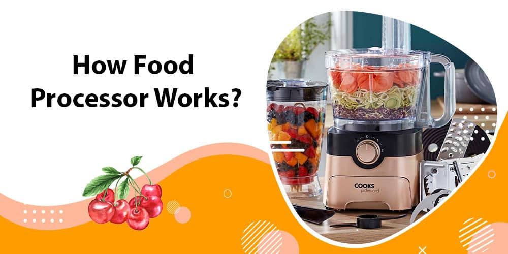 How food processor works