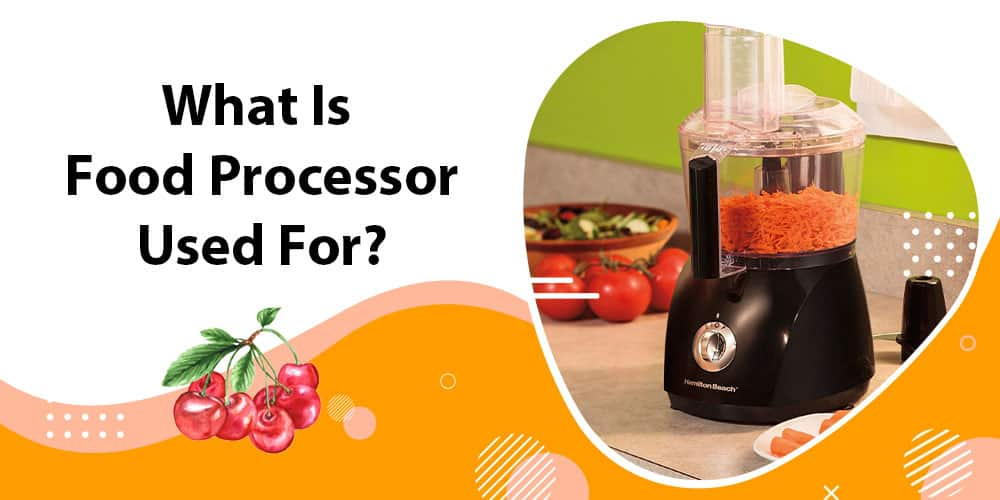 What is food processor used for?