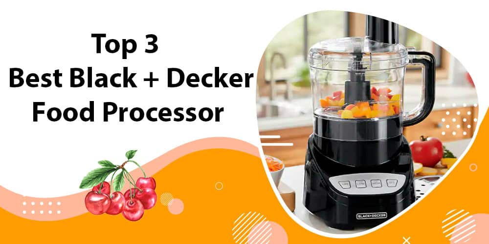 Best Black and Decker Food Processor