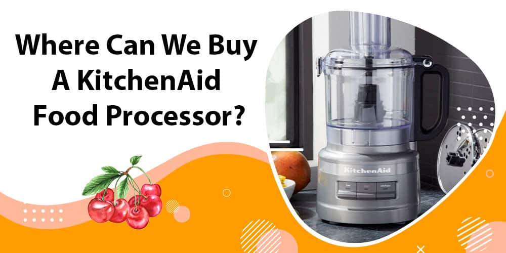 buy a KitchenAid food processor