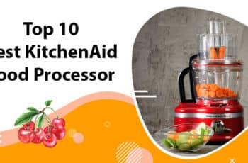 Best KitchenAid Food Processors
