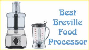 Best Breville Food Processor Reviews
