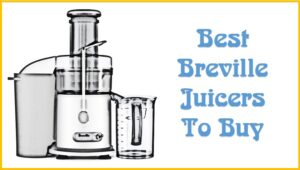 The Best Breville Juicers To Buy | Breville Juicer Reviews in 2021 | Breville Juice Fountain
