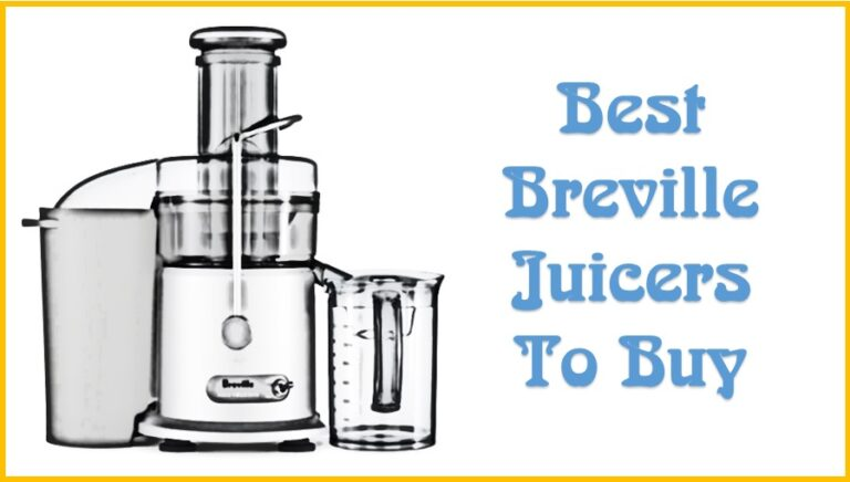 The Best Breville Juicers To Buy