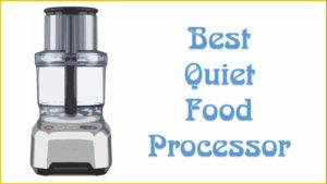 Best Quiet Food Processor Reviews