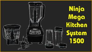 Best Ninja Mega Kitchen System 1500 Review