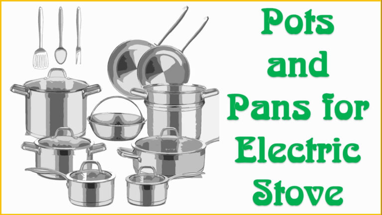 Best Pots and Pans for Electric Stove