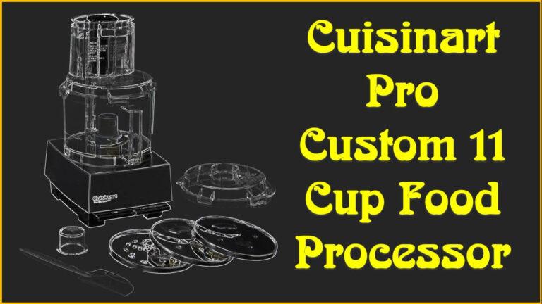 Cuisinart Pro Custom 11 Cup Food Processor Review